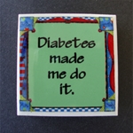Diabetes Made Me Do It Magnet  Diabetes, Made Me Do It Magnet , Medical
