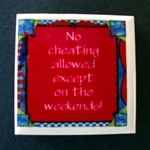 No Cheating Allowed Except on Weekends Magnet  No Cheating, Allowed Except on Weekends , Magnet , Medical ID